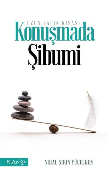 Konuşmada Şibumi - Uzun Lafın Kısası - Etkili ve Güzel Konuşma
