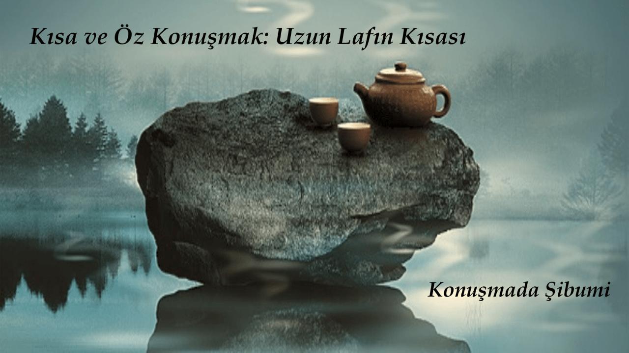 Konuşmada Şibumi - Etkili ve Güzel Konuşmak - Nihal Şirin Yücelgen